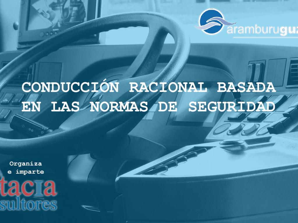 CONDUCCIÓN RACIONAL Y NORMAS DE SEGURIDAD PARA ARAMBURU GUZMÁN